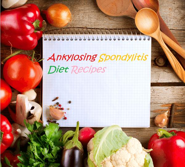 Ankylosing Spondylitis Diet Recipes
