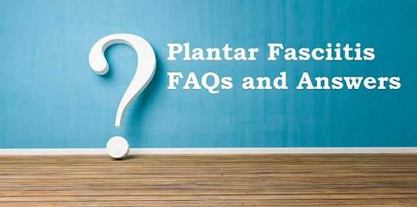 questions and answers about Plantar Fasciitis