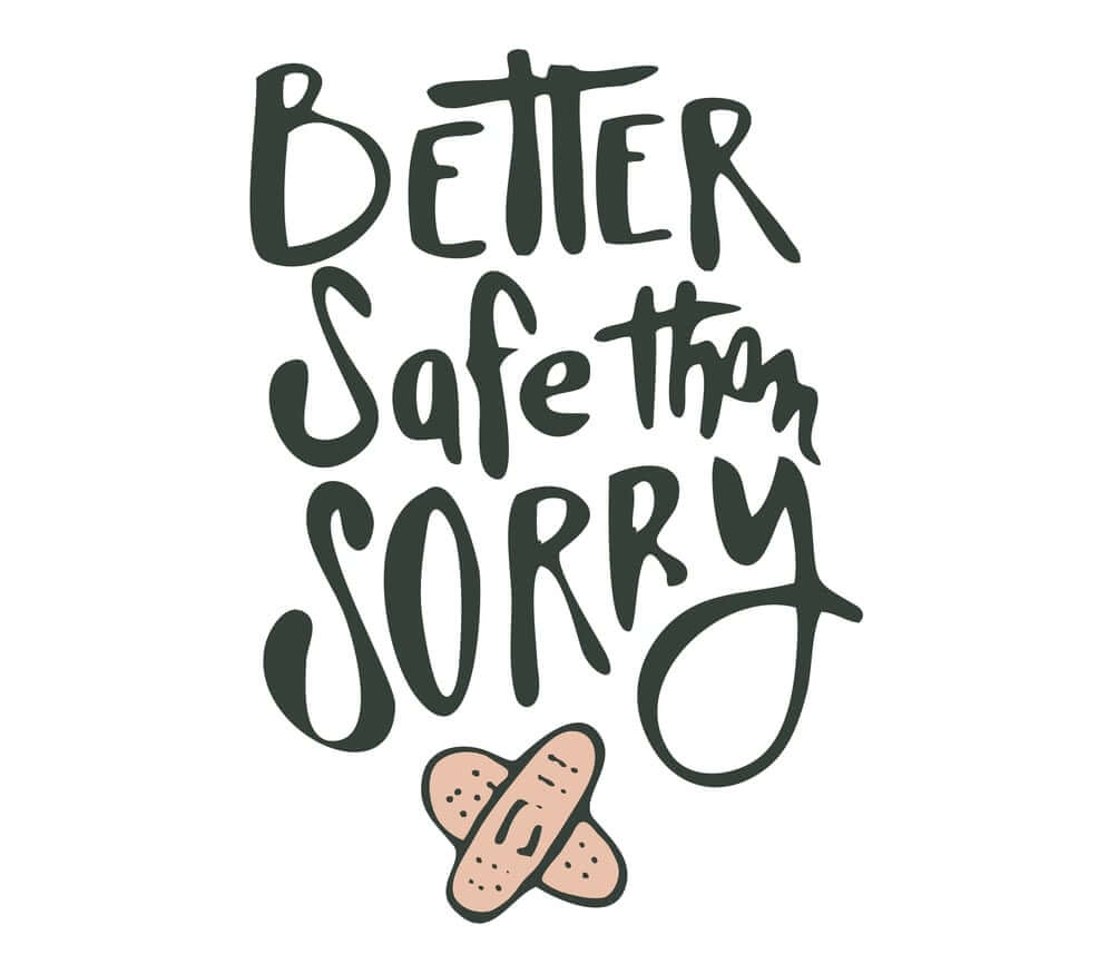 better safe than sorry card